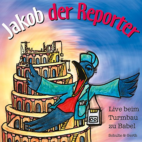 Live beim Turmbau zu Babel: Jakob der Reporter 2