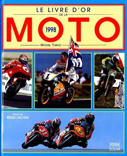 Livre d or de la moto 1998 par Turcot Michel