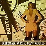 Songtexte von Lauren Alaina - Road Less Traveled