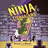 The Ninja Librarians: Sword in the Stacks