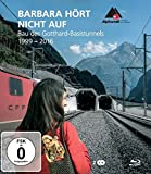 Barbara hört nicht auf - Bau des St.Gotthard-Basistunnel [Blu-ray]