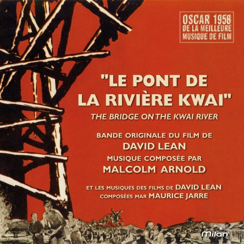 Le pont de la rivière Kwaï - The Bridge On the River Kwai (David Lean's Original Motion Picture Soundtrack)