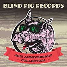 Blind Pig Records: 40th Anniversary Collection