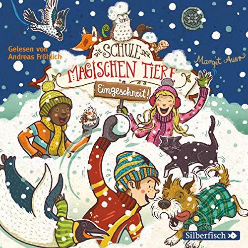 Eingeschneit! Ein Winterabenteuer: Die Schule der magischen Tiere