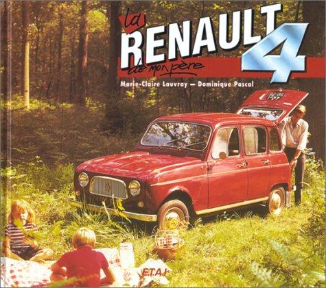 La Renault 4L de mon père par Marie-Claire Lauvray