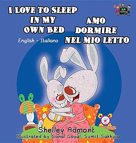 I Love to Sleep in My Own Bed Amo dormire nel mio letto: English Italian Bilingual Edition