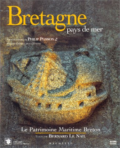Bretagne : Pays de mer - Le Patrimoine maritime breton