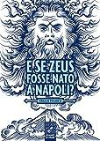 E se Zeus fosse nato a Napoli?