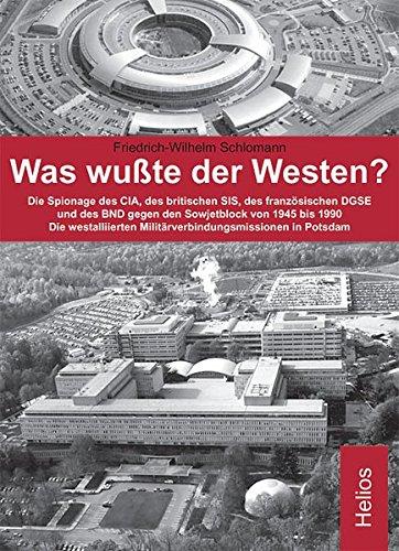Was wußte der Westen?: Die Spionage der nordamerikanischen CIA, des britischen SIS, des französischen DGSE und des westdeutschen BND gegen den ... bis 1990. Die westalliierten MVM in Potsdam