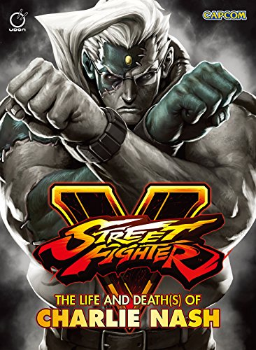 Street Fighter V: The Life and Death(s) of Charlie Nash (English Edition) (Street Fighter Charlie)