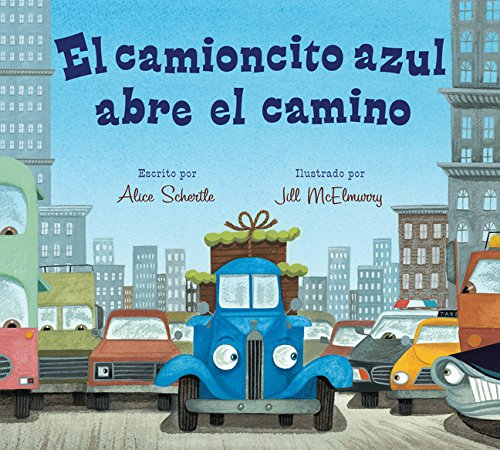 El Camioncito Azul Abre El Camino (Little Blue Truck Leads the Way Spanish Board Book)
