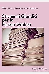 Strumenti Giuridici per la Perizia Grafica - I Libri del Perito I Copertina flessibile