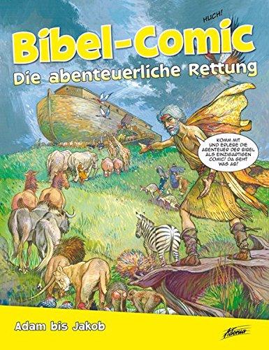 Bibel-Comic - Die abenteuerliche Rettung: Adam bis Jakob