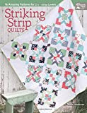 "Striking Strip Quilts: 16 Amazing Patterns for 2 1/2""-Strip Lovers (That Patchwork Place)"