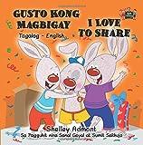 Gusto Kong Magbigay I Love to Share (filipino childrens books, filipino kids books): tagalog for kids, filipino books fo