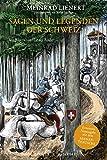 Sagen und Legenden der Schweiz : Erweiterte Neuausgabe