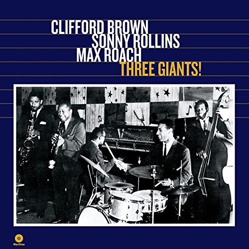 Clifford Brown, Sonny Rollins, Max Roach ‎– Three Giants!