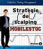 Telecharger Livres Strategie de scalping Mobilstoc Collection Trading Management t 1 (PDF,EPUB,MOBI) gratuits en Francaise