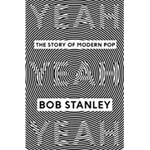 By Bob Stanley Yeah Yeah Yeah: The Story of Modern Pop