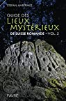 Guide des lieux mystérieux de Suisse romande, tome 2 par Ansermet