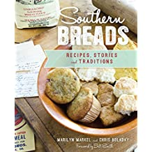 Southern Breads: Recipes, Stories and Traditions (American Palate) (English Edition)
