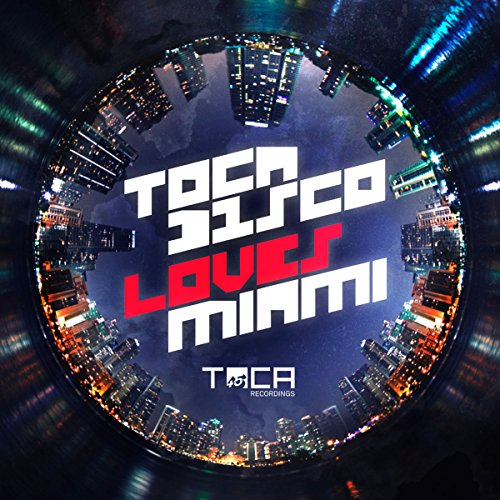 Tocadisco Loves Miami