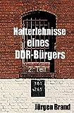 Hafterlebnisse eines DDR-Bürgers 2. Teil