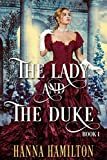 The Lady and the Duke (Book 1): A Historical Regency Romance Book
