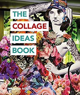 The collage ideas book the art ideas books ebook alannah moore the collage ideas book the art ideas books by moore alannah fandeluxe Gallery