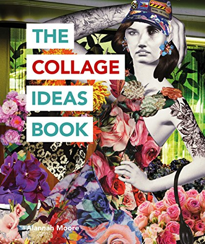 The Collage Ideas Book (The Art Ideas Books) (English Edition) (Picture Collage Ideen)