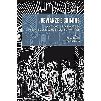 Devianze E Crimine: Antologia Ragionata Di Teorie Classiche E Contemporanee