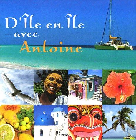 Descargar Libro D'île en île avec Antoine de Antoine