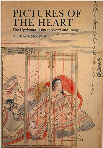 Pictures of the Heart: The Hyakunin Isshu in Word and Image (Michigan Classics in Japanese Studies, Band 26)