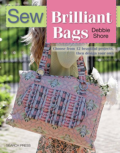 Price comparison product image Sew Brilliant Bags: Choose from 12 Beautiful Projects,  Then Design Your Own