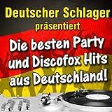 Deutscher Schlager präsentiert - Die besten Party und Discofox Hits aus Deutschland!