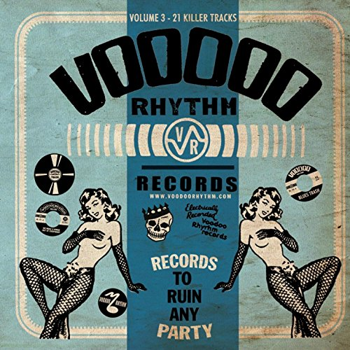 Voodoo Rhythm Records: Records to Ruin Any Party, Vol. 3 [Explicit]