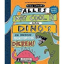 Alles wat cool is aan dino's: en andere prehistorische dieren