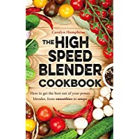 The High Speed Blender Cookbook: How to
