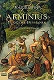 Arminius. Fürst der Germanen - Jörg Kastner