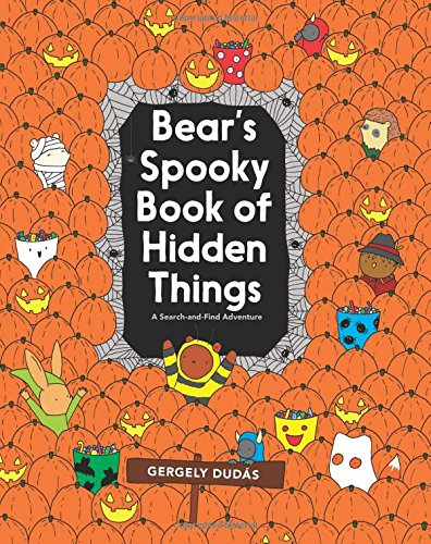 Bear's Spooky Book of Hidden Things: Halloween Seek-and-Find (Search and Find Adventure) por Gergely Dudas
