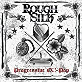 Rough Silk :?Progressive Oi!-Pop?