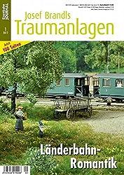 Länderbahn-Romantik - Eisenbahn Journal Josef Brandls Traumanlagen 1-2017