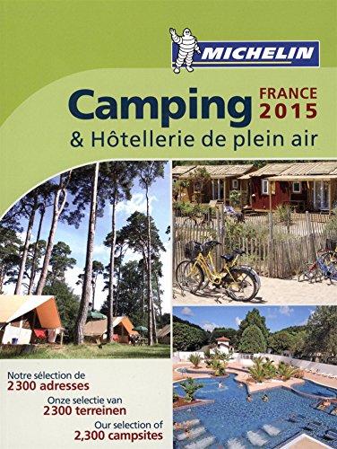 Camping & Hòtellerie De Plein Air. France 2015 (Guías Temáticas)