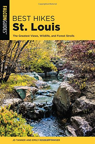 Best Hikes St. Louis: The Greatest Views, Wildlife, and Forest Strolls (Best Hikes Near)