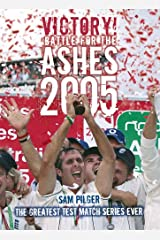 Victory! The Battle for the Ashes 2005 Hardcover
