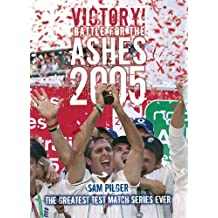 Victory! The Battle for the Ashes 2005