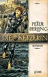 Die Ketzerin - Peter Berling