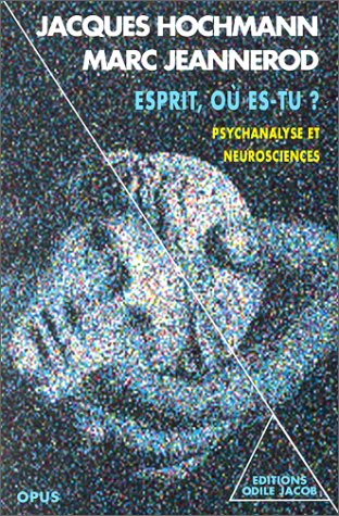 ESPRIT, OU ES-TU ? Psychanalyse et neurosciences