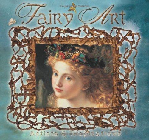 Fairy Art: Artists & Inspirations: Artists and Inspirations (Masterworks)