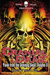 Cranial Leakage: Tales from the Grinning Skull, Volume II